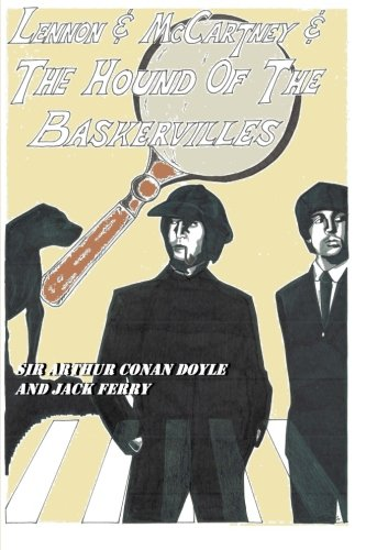 9781482766745: Lennon & McCartney and the Hound of the Baskervilles