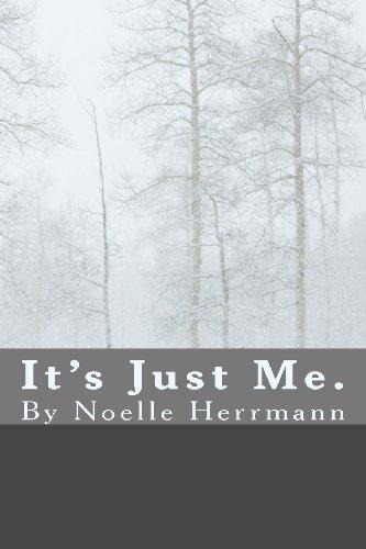 It's Just Me.: Herrmann, Noelle