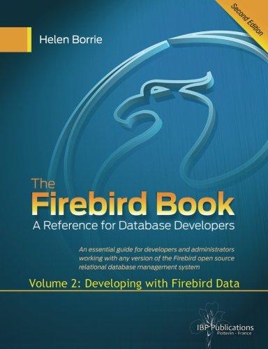 The Firebird Book Second Edition: Volume 2: Developing with Firebird Data: Borrie, Helen