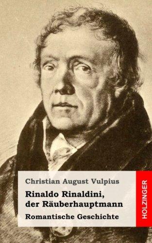 9781482769562: Rinaldo Rinaldini, der Räuberhauptmann: Romantische Geschichte