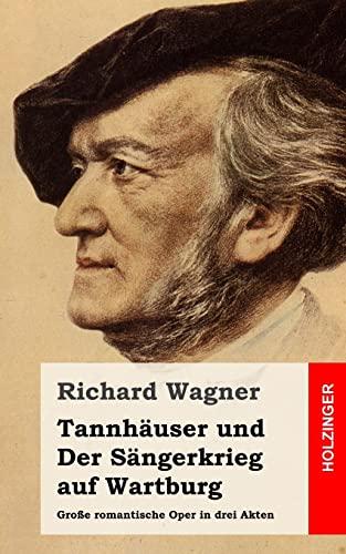 9781482769722: Tannhäuser und Der Sängerkrieg auf Wartburg: Große romantische Oper in drei Akten