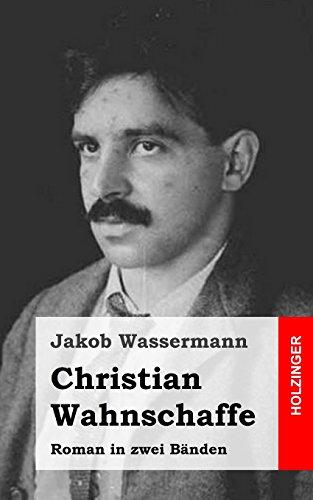 9781482770124: Christian Wahnschaffe: Roman in zwei Bänden