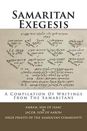 9781482770810: Samaritan Exegesis: A Compilation Of Writings From The Samaritans