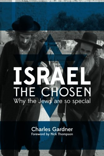 9781482771824: Israel the Chosen: Why the Jews are special