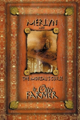 9781482773231: Merlyn And The Mortal's Curse (The Adventures of Merlyn & Lance) (Volume 1)