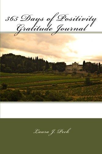 365 Days of Positivity Gratitude Journal: Laura J Peck