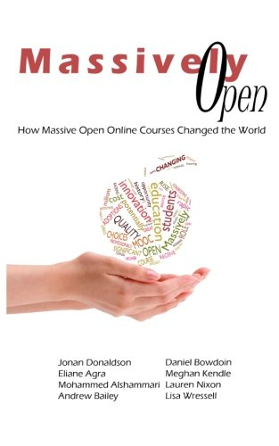 9781482775334: Massively Open:: How Massive Open Online Courses Changed the World