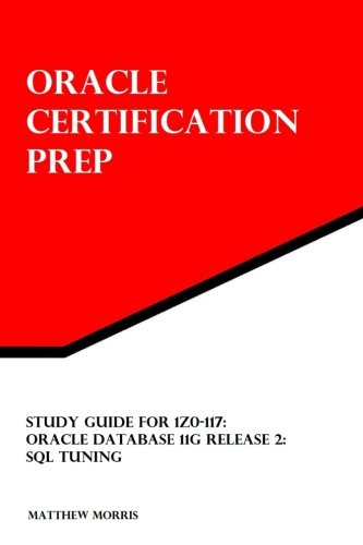9781482775594: Study Guide for 1Z0-117: Oracle Database 11g Release 2: SQL Tuning (Oracle Certification Prep)
