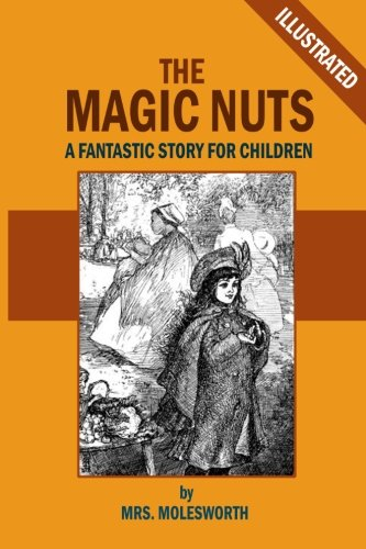 9781482775938: The Magic Nuts: A Fantastic Story for Children (Illustrated)