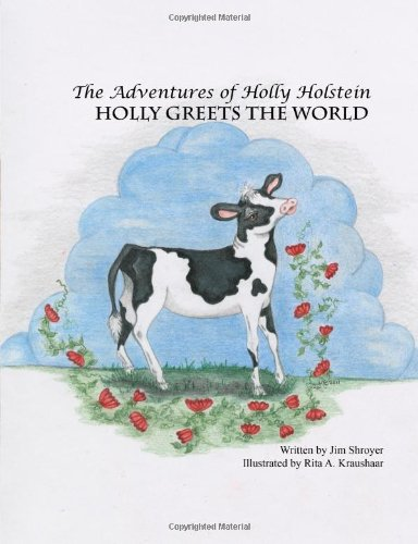 9781482777598: The Adventures of Holly Holstein: Holly Greets the World (Volume 1)