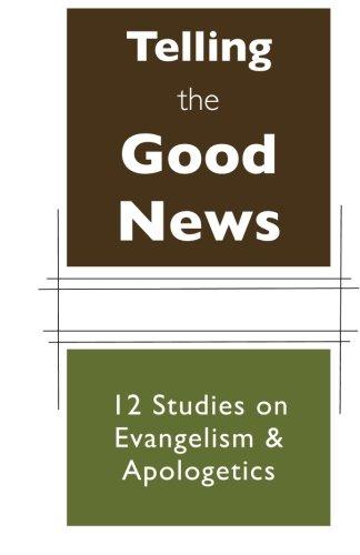 9781482778687: Telling the Good News: 12 Studies on Evangelism and Apologetics