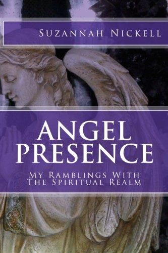 9781482778694: Angel Presence: My Ramblings With The Spiritual Realm