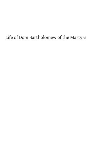 Life of Dom Bartholomew of the Martyrs: Brother Hermenegild TOSF