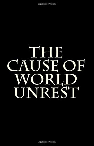 9781482779783: The Cause Of World Unrest
