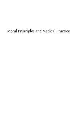 9781482779820: Moral Principles and Medical Practice: The Basis of Medical Jurisprudence