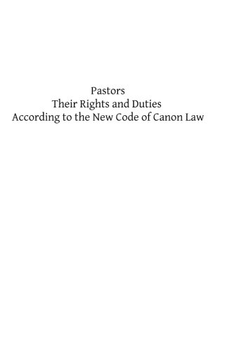 Pastors, Their Rights and Duties According to the New Code of Canon Law: Koudelka JCL, Charles J; ...