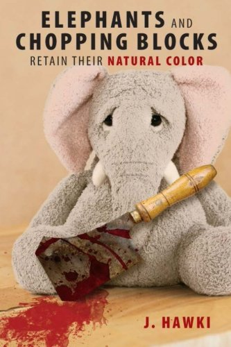 9781482782561: Elephants and Chopping Blocks Retain Their Natural Color