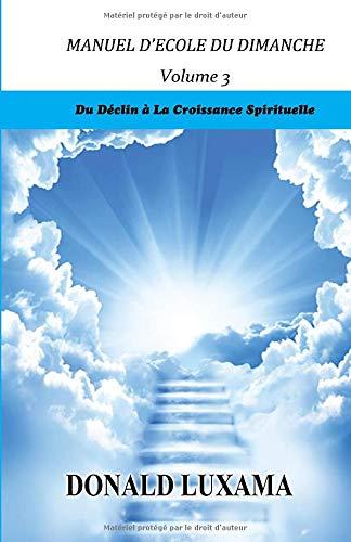 9781482782813: Manuel d'Ecole du Dimanche: Du Déclin à la Croissance Spirituelle (Volume 3) (French Edition)