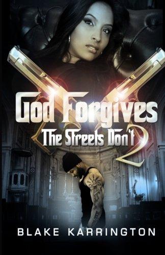 God Forgives, The Streets Don't 2 (9781482782967) by Karrington, Blake