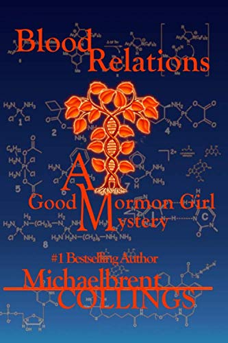 9781482783537: Blood Relations: A Good Mormon Girl Mystery (Volume 1)