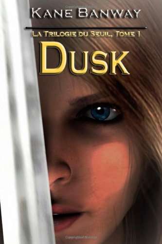 9781482783940: La Trilogie du Seuil, Tome 1 : Dusk (French Edition)