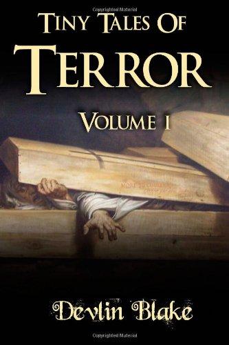 9781482784138: Tiny Tales of Terror: 5 Tiny Tales of Horror To Terrify And Delight... (Volume 1)