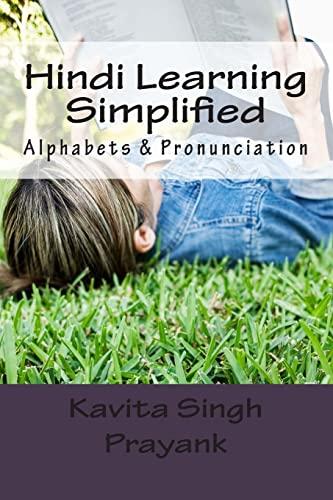Hindi Learning Simplified (Part-I): Alphabets & Pronunciation: Kavita Singh