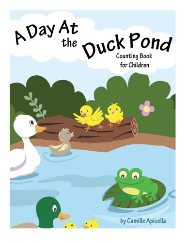 A Day At The Duck Pond: Counting: Camille Apicella