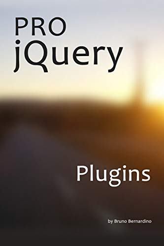 9781482786415: Pro jQuery Plugins: jQuery Plugin Development done the right way.