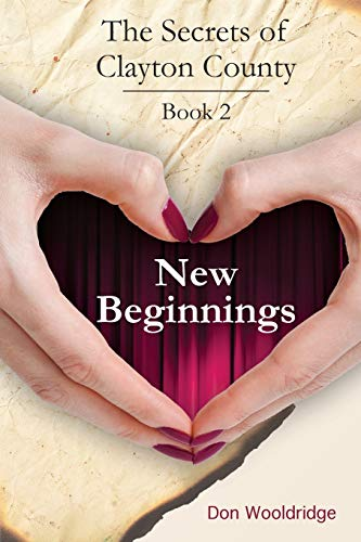 New Beginnings: Book 2 | The Secrets of Clayton County Trilogy: Wooldridge, Don