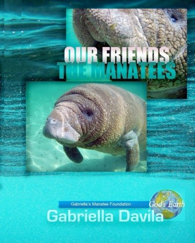 9781482787597: Our Friends The Manatees: The Sweet Gentle Giants
