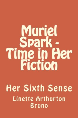 9781482788297: Muriel Spark - Time in Her Fiction: Her Sixth Sense