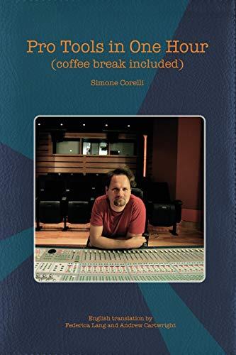 Pro Tools in One Hour (coffee break included): Corelli, Simone
