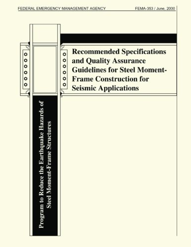 9781482788938: Recommended Specifications and Quality Assurance Guidelines for Steel Moment-Frame Construction for Seismic Applications (FEMA 353)