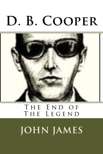 9781482790214: D. B. Cooper: The End of The Legend
