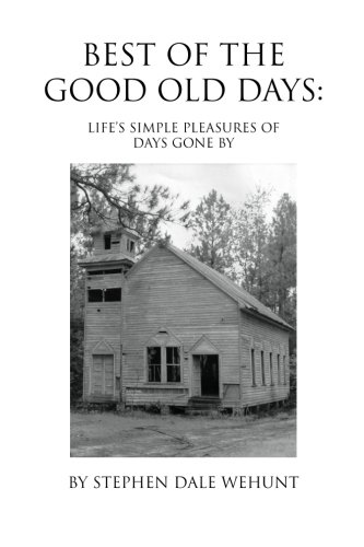 9781482791686: Best of the Good Old Days: Life's simple pleasures of days gone by
