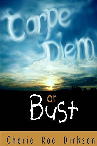 9781482793369: Carpe Diem or Bust: A Spiritual Guide to the Good Life