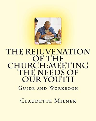 9781482795004: The Rejuvenation of the Church:Meeting the Needs of our Youth
