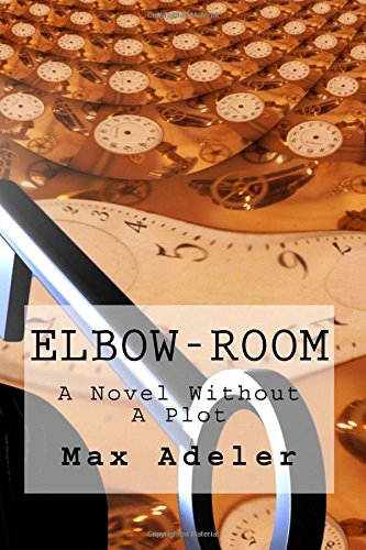 9781482795776: Elbow-Room: A Novel Without A Plot