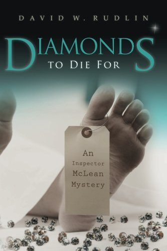 Diamonds to Die For: An Inspector McLean: Rudlin, David W.