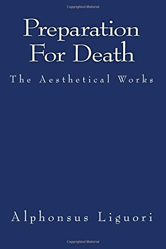 Preparation For Death (The Aesthetical Works) (Volume 1)