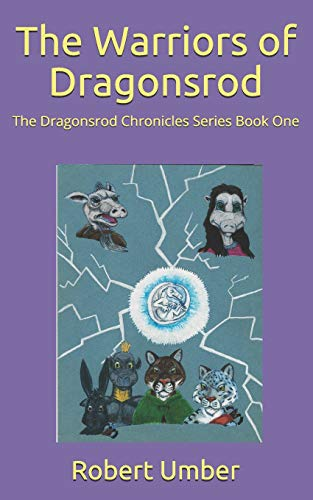 The Warriors of Dragonsrod (Dragonsrod Chronicles): Robert Umber