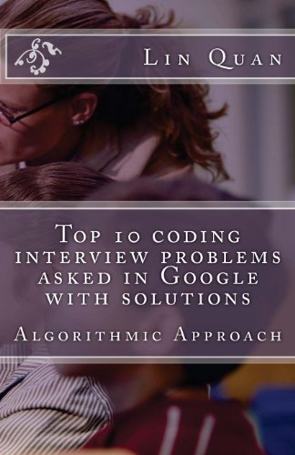 9781482799019: Top 10 coding interview problems asked in Google with solutions: Algorithmic Approach