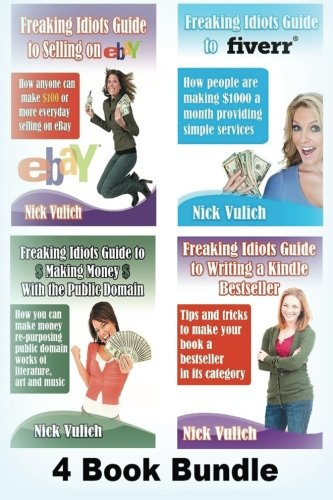 9781482799620: Freaking Idiots Guides 4 Book Bundle Ebay Fiverr Kindle & Public Domain