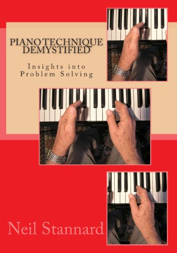 9781482799705: Piano Technique Demystified: Insights Into Problem Solving