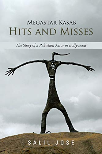 Megastar Kasab - Hits and Misses: The: Salil Jose