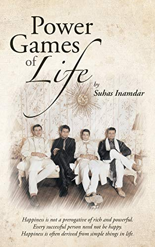 Power Games of Life (Paperback): Suhas Inamdar