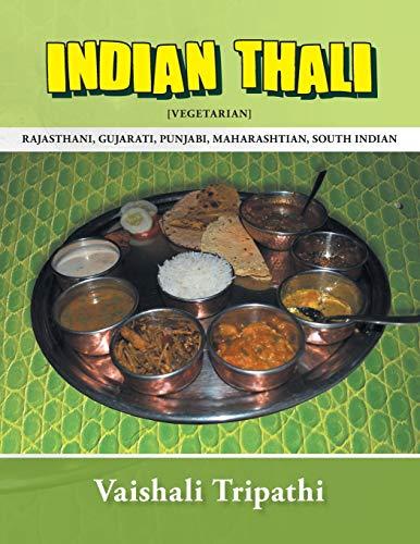 9781482800753: Indian Thali: Rajasthani, Gujarati, Punjabi, Maharashtian, South Indian [Vegetarian]