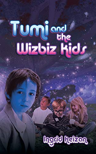 Tumi the Wizbiz Kids (Paperback): Ingrid Keizan