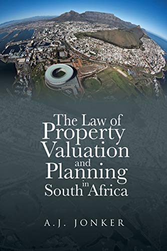 The Law of Property Valuation and Planning in South Africa: Jonker, A. J.